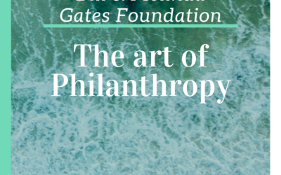 The Bill And Melinda Gates Foundation: A reflection of spirit