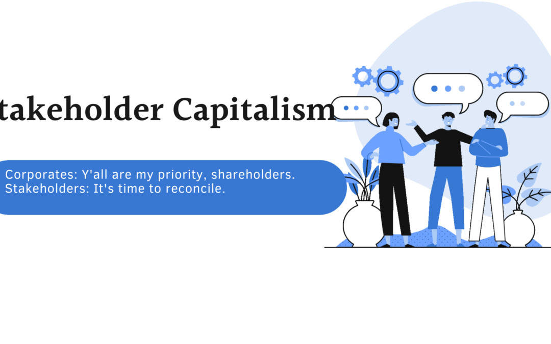 Stakeholder Capitalism:An environment-friendly concept