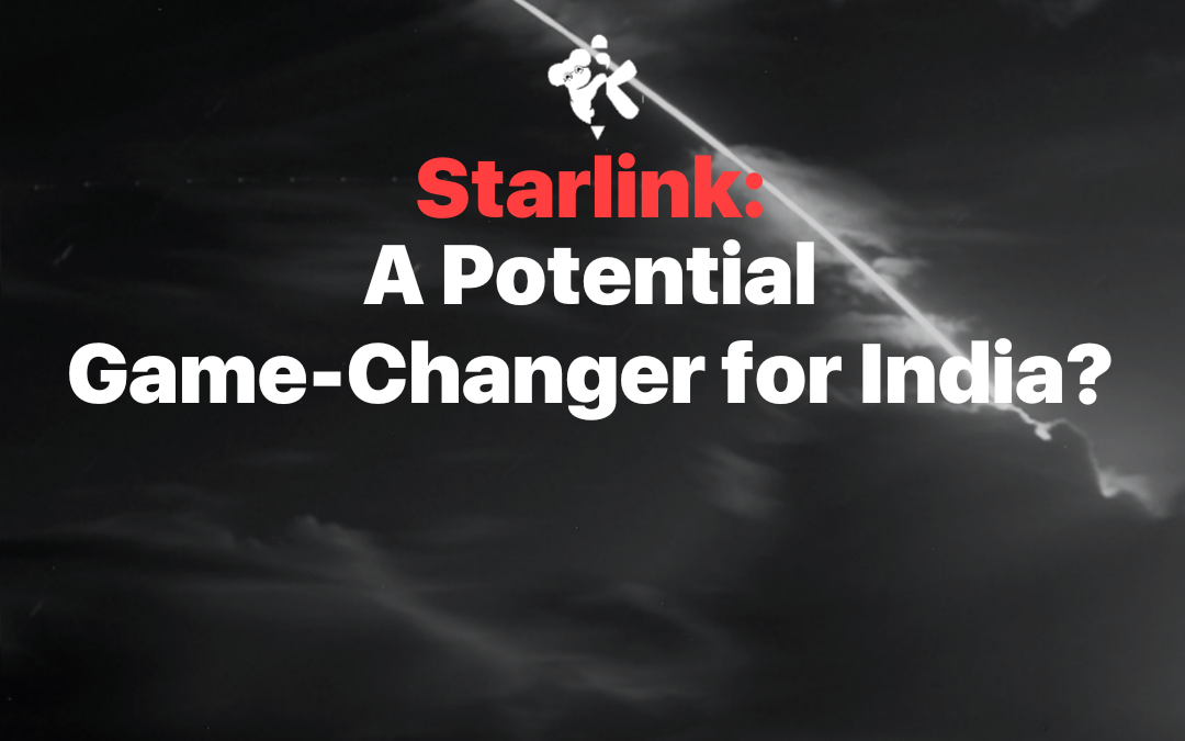 Starlink: A Potential Game-Changer for India?