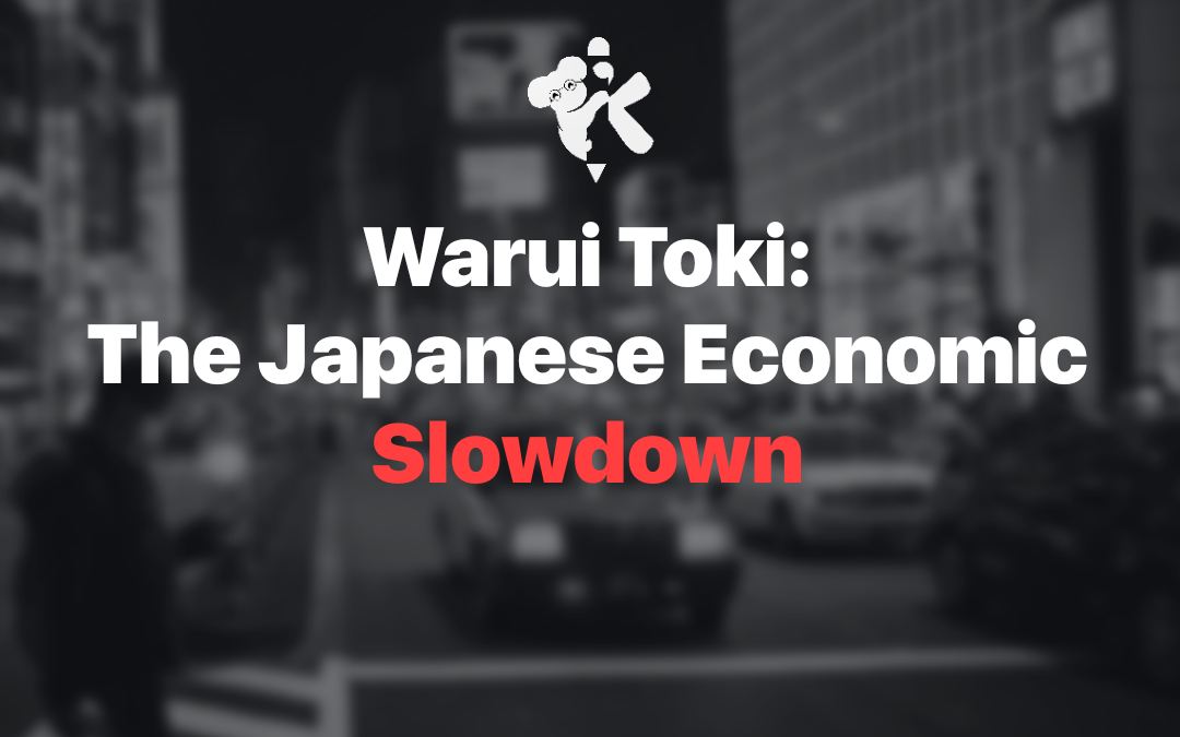 Warui Toki- The Japanese economic slowdown
