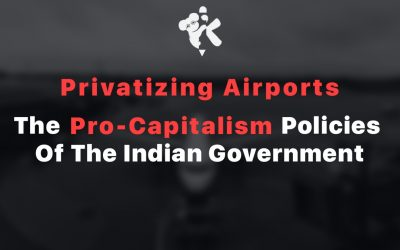 Privatizing Airports – The Pro-Capitalism Policies of the Government of India