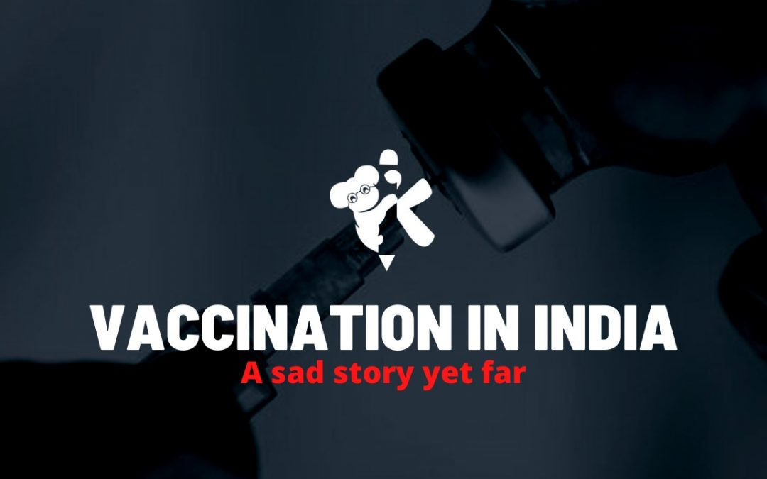 Vaccination in India: A Sad Story Yet Far